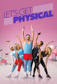 telecharger Let's Get Physical Saison 1